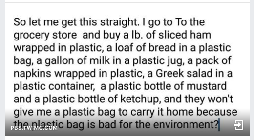 joke about buying everything in plastic packaging at grocery store and then not using a plastic bag to carry it all home